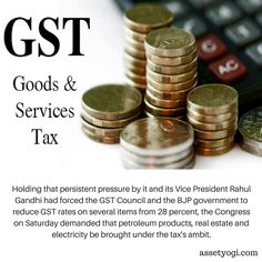 Holding that persistent pressure by it and its Vice President Rahul Gandhi had forced the GST Council and the BJP government to reduce GST rates on several items from 28 percent, the Congress on Saturday demanded that petroleum products, real estate and electricity be brought under the tax's ambit.  News Source: The Economic Times https://economictimes.indiatimes.com/news/politics-and-nation/congress-demands-petroleum-products-real-estate-be-brought-under-gst/articleshow/61606489.cms…
