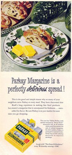 You heard it folks, Parkay margarine is a perfectly delicious spread!
