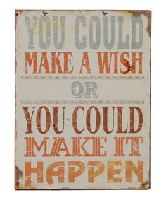 A combination of both seems like the way to go :: Make It Happen Sign by VIP International