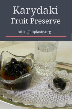Glyko Karydaki (Green Walnuts Preserve) - Kopiaste..to Greek Hospitality