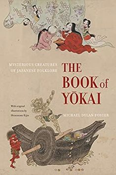 Amazon.com: The Book of Yokai: Mysterious Creatures of Japanese Folklore (0884330271206): Foster, Michael Dylan, Kijin, Shinonome: Books Japanese Literature, Japanese History, Japanese Culture, The Reader, Penguin Classics, Folklore Japonais, Best History Books, Art History, Good Books