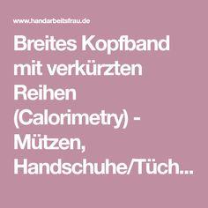 Breites Kopfband mit verkürzten Reihen (Calorimetry) - Mützen, Handschuhe/Tücher/Schals -