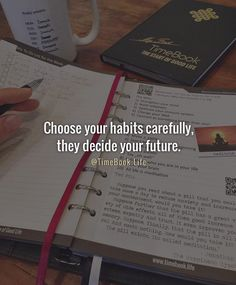 Choose your habits carefully, they decide your future