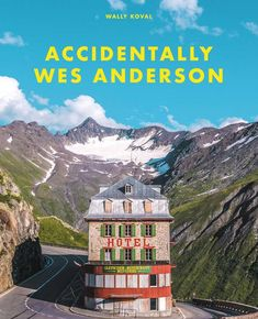 Accidentally Wes Anderson by Wally Koval - Trapeze Wes Anderson Book, Wes Anderson Hotel, Dexter, Terry O Neill, Grand Budapest Hotel, David Lynch, Architectural Digest, Brooklyn, Primer Video