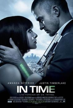 In Time - really powerful movie. I loved it.