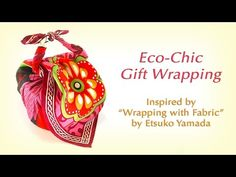"Eco-Chic Gift Wrapping *Inspired by ""Wrapping with Fabric"" by Etsuko Yamada* - YouTube"