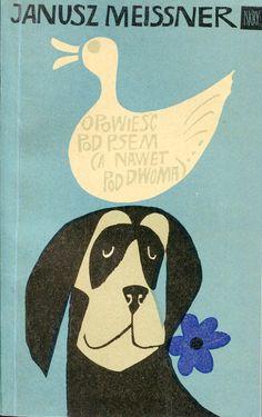 """""""Opowieść pod psem (a nawet pod dwoma)"""" Janusz Meissner Cover by Janusz Stanny Illustrated by Stanisław Rozwadowski Published by Wydawnictwo Iskry 1969"""