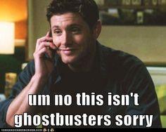 gotta love Supernatural - Dean Winchester - Jensen Ackles - Supernatural Humor