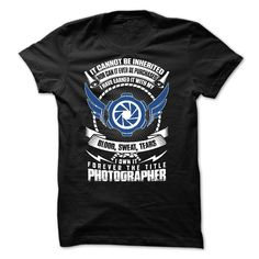 I Cant Be Inherited 웃 유 - Photographer100% Printed in the U.S.A - Ship Worldwide Available as T-Shirts and Hoodies photography, photographer