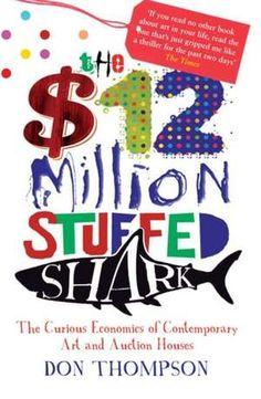 The $12 Million Stuffed Shark  De (autor) Don Thompson