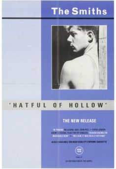 """Hatful of Hollow """"New Release"""" Credit Release date: 1984, November The Smiths Original Promo Poster from the first single """"Hatful of Hollow"""" (New release version) distributed by The Cartel. Approx.Size: 14""""x21"""". Available at http://thesmiths.cat/shop/Smiths-original-posters/"""