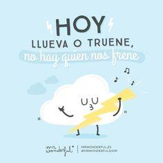 Hoy llueva o truene no hay quien nos frene. | by Mr Wonderful*
