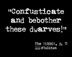 {confusticate & bebother} #quote from #TheHobbit #Tolkien | Hobbit Dictionary Definitions | gimmesomereads.com