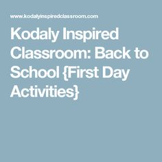 Kodaly Inspired Classroom: Back to School {First Day Activities}