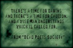Favorite lines from Dead Poets Society                                                                                                                                                     More