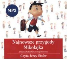 """René Goscinny, Jean-Jacques Sempé, """"Najnowsze przygody Mikołajka"""", przeł. Barbara Grzegorzewska, Znak, Kraków 2013. Jedna płyta CD, 1 godz. 39 min. Czyta Jerzy Stuhr."""
