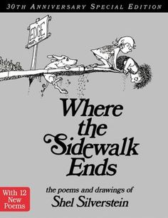 Where the Sidewalk Ends...I've loved this book ever since childhood, and I'll share it with my little one.