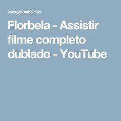 Florbela - Assistir filme completo dublado - YouTube