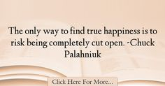 Chuck Palahniuk Quotes About Happiness - 32070