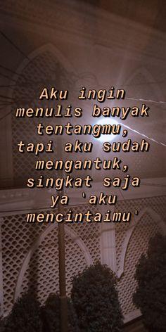 Quotes Rindu, Tumblr Quotes, Text Quotes, Short Quotes, Daily Quotes, Words Quotes, Cinta Quotes, Wattpad Quotes, Quotes Galau