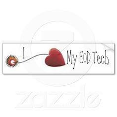 I love my EOD Tech  Heart Bomb Fuse Bumper Stickers