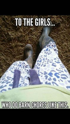 I honestly laugh when I see this because a yippie girl once told me that real farm girls only wear jeans and cowgirl boots to do chores. Well, I am a true farm girl and I do chores like this all year round! My Horse, Horse Love, Horse Girl, Horse Riding, Country Girl Life, Country Girl Quotes, Country Girls, Farm Girl Quotes, Southern Quotes
