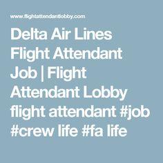 delta air lines flight attendant job flight attendant lobby flight attendant job crew airline flightsamerican