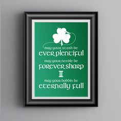 Print and frame this fabricated Irish Sewing Blessing for the month of March -- available in multiple sizes and colors.