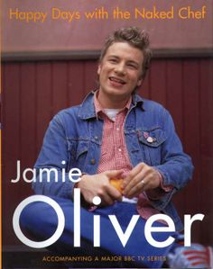 Happy Days with the Naked Chef by Jamie Oliver Hardcover) for sale online Basic Bread Recipe, Chef Jamie Oliver, Cookery Books, Thing 1, England, My Cookbook, Baking Tins, Le Chef, Food Network