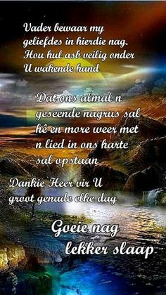 Afrikaanse Quotes, Goeie Nag, Special Quotes, Sleep Tight, Prayer Quotes, Good Night, Inspirational Quotes, Prayers, Words