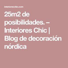 25m2 de posibilidades. – Interiores Chic | Blog de decoración nórdica