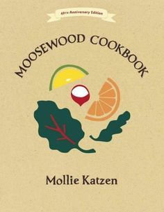 The Moosewood Cookbook has inspired generations to cook simple, healthy, and seasonal food. A classic listed as one of the top ten best-selling cookbooks of all time by the Ne w York Times , this 40th