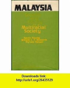 Malaysia Growth and Equity in a Multiracial Society (9780801823848) Kevin Young, Willem C. F. Bussink, Parvez Hasan , ISBN-10: 0801823846  , ISBN-13: 978-0801823848 ,  , tutorials , pdf , ebook , torrent , downloads , rapidshare , filesonic , hotfile , megaupload , fileserve