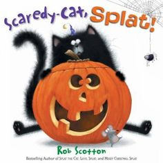 Scaredy-cat, Splat!  (Book) : Scotton, Rob : Splat the cat accidently succeeds in being the scariest cat in the class for Halloween.