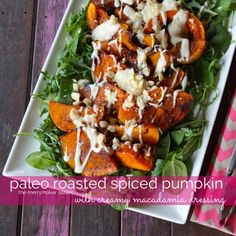 This paleo recipe is so easy and delicious! Make this Paleo Roasted Spiced Pumpkin with Macadamia Dressing and impress everyone! Perfect served hot or cold! Primal Recipes, Whole30 Recipes, Real Food Recipes, Vegetarian Recipes, Healthy Alternatives, Easy Healthy Recipes, Healthy Eats, Spiced Pumpkin, Pumpkin Spice
