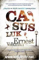 Casusluk - Ernest Volkman E-Kitap İndir. Casusluk ve istihbarat ile ilgili bu kitap kesinlikle geniş bir okuyucu kitlesini memnun edecek. Anl...