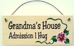 All About Signs 2 Gift for Grandma Grandma's House Admission 1 Hug Cute Signs, Funny Signs, Great Mothers Day Gifts, Mother Day Gifts, Friday Humor, Funny Clips, Grandma Gifts, Painted Signs, Hand Painted