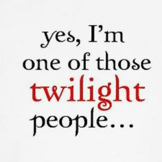 Twlight... Lol! Yep. :))