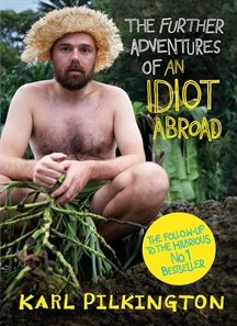 'Further Adventures of An Idiot Abroad' by Karl Pilkington #Oct2012 #Humour @canongatebooks