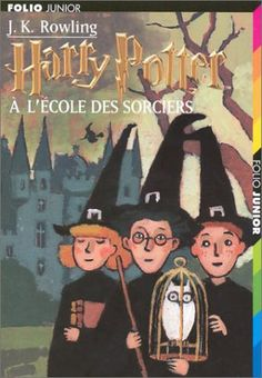 Harry Potter à l'école des sorciers (Harry Potter, tome 1). Si tu n'as pas encore lu Harry Potter, il est encore temps !!