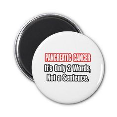Pancreatic Cancer...Not a Sentence Refrigerator Magnets
