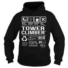Awesome Tee For Tower Climber T Shirts, Hoodies. Get it here ==► https://www.sunfrog.com/LifeStyle/Awesome-Tee-For-Tower-Climber-Black-Hoodie.html?41382