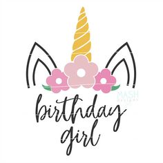 Best representation descriptions: Unicorn Birthday Girl SVG Related searches: Thank You for Attending Unicorn SVG,Unicorn Invitation Bi. Unicorn Birthday Parties, Unicorn Party, Baby Birthday, Birthday Quotes, Unicorn Head, Birthday Greetings, Birthday Wishes, Birthday Cards, Unicornio Birthday
