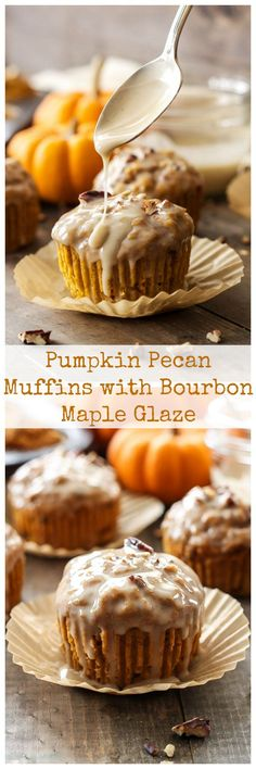 Pumpkin Pecan Muffins with Bourbon Maple Glaze   These aren't your average pumpkin muffins! The bourbon maple glaze puts them over the top!