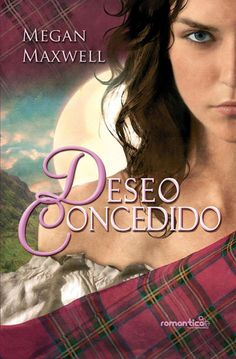 Deseo Concedido - Megan Maxwell (Megan Phillips y Duncan Mc Rae) Megan Maxwell Libros, Good Books, My Books, World Of Books, Literary Quotes, I Love Reading, Film Music Books, Outlander, Literature