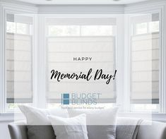 Hy Memorial Day From All Of Us At Budget Blinds Custom Window