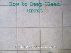 How to Deep Clean Grout #cleaning tips #tile #DIY