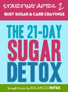 Ready to kick your sugar cravings? The next 21-Day Sugar Detox starts on April 2nd. Click here to join us!