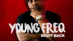(New Audio)-@YoungFreq Right Back (Freestyle) – Get Your Buzz Up