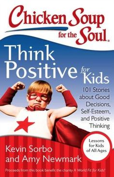 Chicken Soup for the Soul: Think Positive for Kids: 101 Stories about Good Decisions, Self-Esteem, and Positive Thinking -- Enter to win 1 of 3 copies here: http://www.inspiredbysavannah.com/2013/10/book-review-chicken-soup-for-soul-think.html  -- Ends 11/22